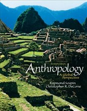 Anthropology: A Global Perspective - Scupin, Raymond