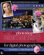 Photoshop Elements 8 Book for Digital Photographers (Voices That Matter) - Kelby, Scott