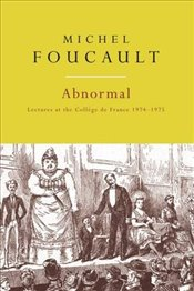 Abnormal : Lectures at the College de France, 1974-1975 - Foucault, Michel