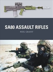 SA80 Assault Rifles   - Grant, Neil