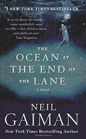 Ocean at the End of the Lane : A Novel - Gaiman, Neil