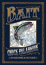 Bait : Off-Color Stories for You to Color - Palahniuk, Chuck