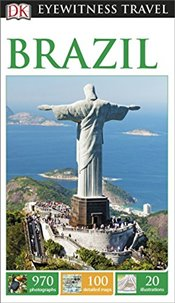 Brazil : DK Eyewitness Travel Guide  -