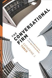 Conversational Firm : Rethinking Bureaucracy in the Age of Social Media  - Turco, Catherine J.
