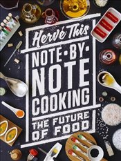 Note-by-Note Cooking : The Future of Food  - This, Hervé