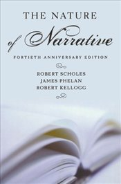 Nature of Narrative : Revised and Expanded - Scholes, Robert E.
