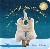 On the Night You Were Born : Board Book - Tillman, Nancy