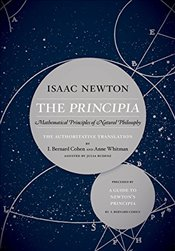 Principia: The Authoritative Translation and Guide: Mathematical Principles of Natural Philosophy - Newton, Isaac