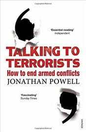 Talking to Terrorists : How to End Armed Conflicts - Powell, Jonathan