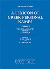 Lexicon of Greek Personal Names: Volume I: The Aegean Islands, Cyprus, Cyrenaica: The Aegean Islands - Fraser, P. M.