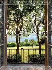 La Colle Noire : Christian Dior in the South of France - Benaim, Laurence