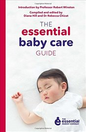 Essential Baby Care Guide : 3 - Chicot, Rebecca