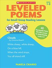 Leveled Poems for Small-Group Reading Lessons: 40 Just-Right Poems for Guided Reading Levels E-N wit - Chanko, Pamela