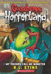 My Friends Call Me Monster (Goosebumps Horrorland) - Stine, R. L.