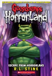 Escape From HorrorLand (Goosebumps Horrorland) - Stine, R. L.