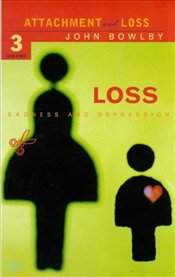 LOSS : Attachment and Loss 3 - Bowlby, John