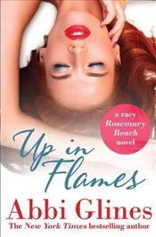 Up in Flames : A Rosemary Beach Novel - Glines, Abbi
