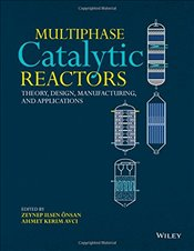 Multiphase Catalytic Reactors : Theory, Design, Manufacturing and Applications - İlsen Önsan, Zeynep