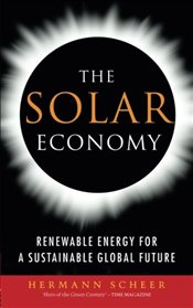 Solar Economy: Renewable Energy for a Sustainable Global Future - Scheer, Hermann