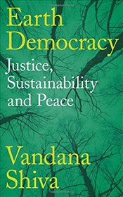 Earth Democracy : Justice, Sustainability and Peace - Shiva, Vandana