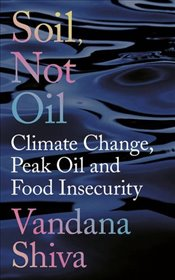 Soil Not Oil - Shiva, Vandana