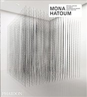 Mona Hatoum : Expanded and Revised Edition : Contemporary Artists Series - Archer, Michael
