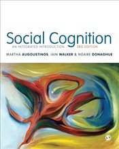Social Cognition : An Integrated Introduction 3e - AUGOUSTINOS, MARTHA