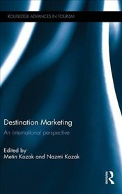 Destination Marketing: An international perspective (Routledge Advances in Tourism) -