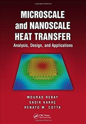 Microscale and Nanoscale Heat Transfer: Analysis, Design, and Application -