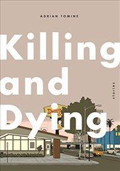 Killing and Dying - Tomine, Adrian