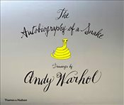 Autobiography of A Snake : Drawings by Andy Warhol - Warhol, Andy