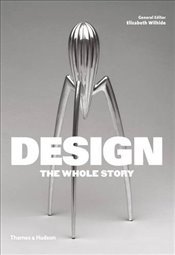 Design : The Whole Story - Wilhide, Elizabeth