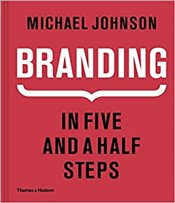 Branding : In Five and a Half Steps - Johnson, Michael
