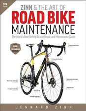 Zinn and the Art of Road Bike Maintenance : The Worlds Bestselling Bicycle Repair and Maintenance G - Zinn, Lennard