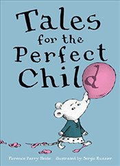 Tales for the Perfect Child - Heide, Florence Parry