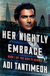 Her Nightly Embrace: Book I of the Ravi PI Series - Tantimedh, Adi