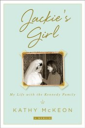 Jackies Girl: My Life with the Kennedy Family - McKeon, Kathy