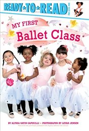 My First Ballet Class - Capucilli, Alyssa Satin