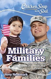 Chicken Soup for the Soul: Military Families - Newmark, Amy
