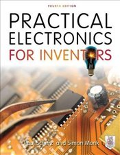Practical Electronics for Inventors 4e - Scherz, Paul