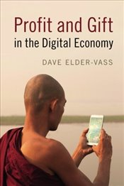 Profit and Gift in the Digital Economy - Elder-Vass, Dave