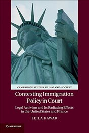 Contesting Immigration Policy in Court: Legal Activism and its Radiating Effects in the United State - Kawar, Leila