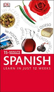 15-Minute Spanish : Speak Spanish in just 15 minutes a day   -