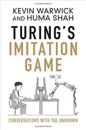 Turings Imitation Game: Conversations with the Unknown - Warwick, Kevin