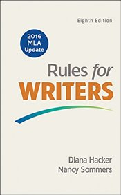 Rules for Writers 8e : with 2016 MLA Update - Hacker, Diana
