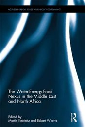 Water-Energy-Food Nexus in the Middle East and North Africa  - Keulertz, Martin