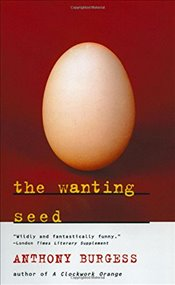 Wanting Seed - Burgess, Anthony