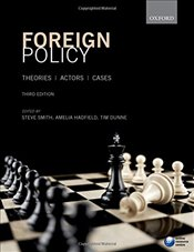 Foreign Policy 3e : Theories, Actors, Cases - Smith, Steve