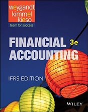 Financial Accounting 3E : IFRS Edition - Weygandt, Jerry J.