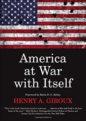 America at War with Itself - Giroux, Henry A.